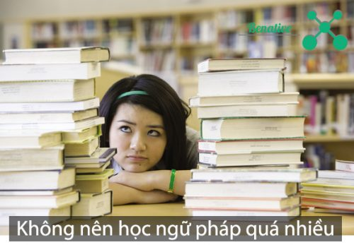 Không nên học ngữ pháp quá nhiều