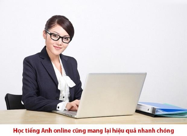 Học tiếng Anh online cũng mang lại hiệu quả nhanh chóng
