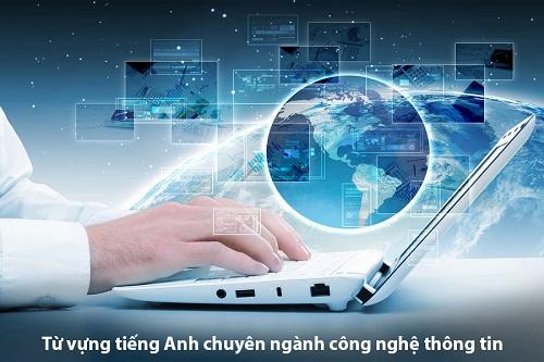 Từ vựng tiếng Anh chuyên ngành công nghệ thông tin