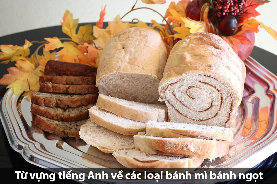 Từ vựng tiếng Anh về các loại bánh mì bánh ngọt