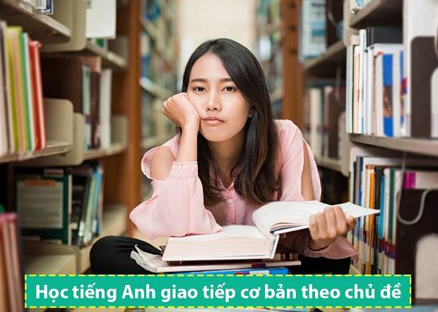Học tiếng Anh giao tiếp cơ bản theo chủ đề