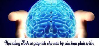 Học tiếng Anh có giúp ích cho não bộ của bạn?