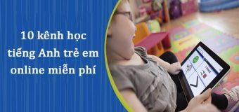 10 kênh học tiếng Anh trẻ em online miễn phí