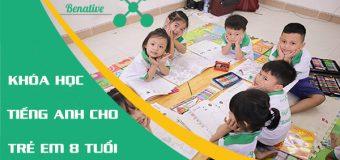 Khóa học tiếng Anh cho trẻ em 8 tuổi