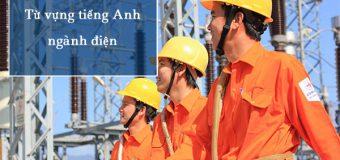 Từ vựng tiếng Anh chuyên ngành điện (P2)